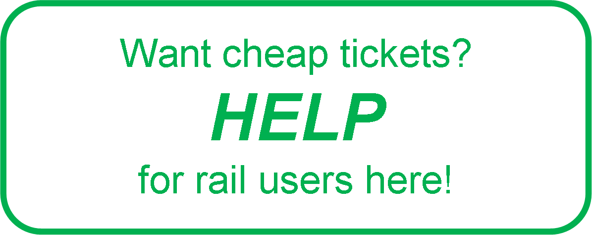 Want cheap tickets? HELP for rail users here!